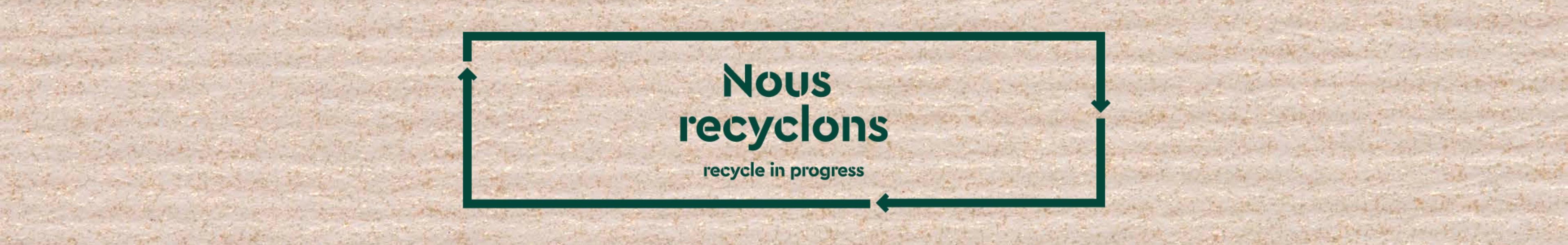 Nous recyclons